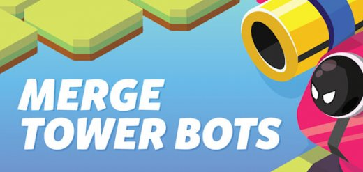 Merge Tower Bots